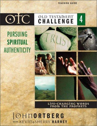 Download Old Testament Challenge Volume 4: Pursuing Spiritual Authenticity Teaching Guide