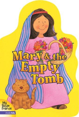 Download Mary & the Empty Tomb (My Bible Friends) (My Bible Friends)
