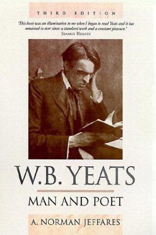 W.B. Yeats, man and poet