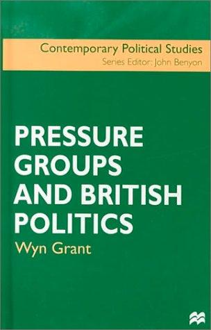 Pressure Groups and British Politics (Contemporary Political Studies)