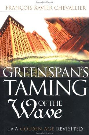 Greenspan's Taming of the Wave