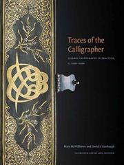 Traces Of The Calligrapher: Islamic Calligraphy In Practice, C. 1600-1900 PDF Download