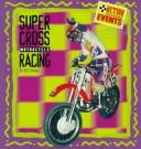 Supercross motorcycle racing by Jeff Savage