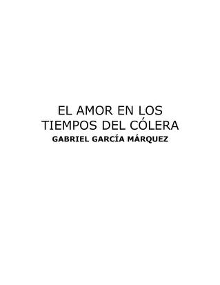 El Amor En Los Tiempos Del Colera Gabriel Garcia Marquez Free Download Borrow And Streaming Internet Archive