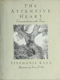 Cover of: The attentive heart | Stephanie Kaza