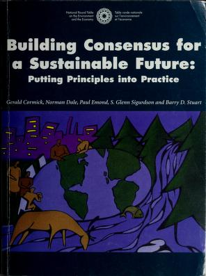 Cover of: Building consensus for a sustainable future | Gerald Cormick ... [et al.].