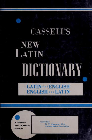 Cassell's new Latin dictionary. by by D. P. Simpson.