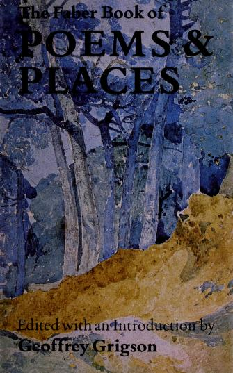 Faber Book of Poems and Places by Geoggrey Grigson