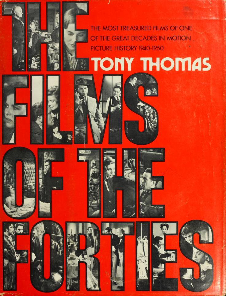 The films of the forties by Thomas, Tony