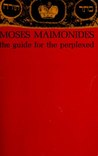 The guide for the perplexed by Moses Maimonides