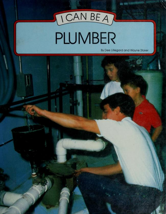 I can be a plumber by Dee Lillegard