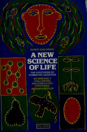 Cover of: A new science of life | Rupert Sheldrake