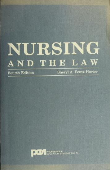 Nursing and the Law by Sheryl A. Feutz