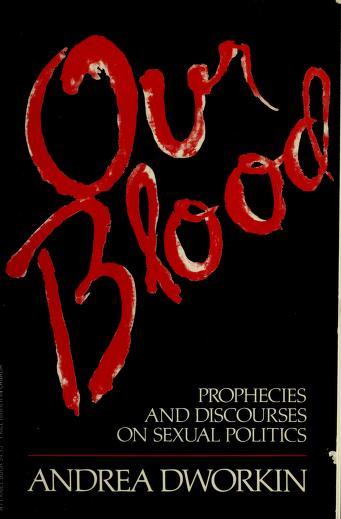 Our blood by Dr. Andrea Sharon Dworkin
