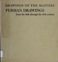 Persian drawings from the 14th through the 19th century by B. W. Robinson