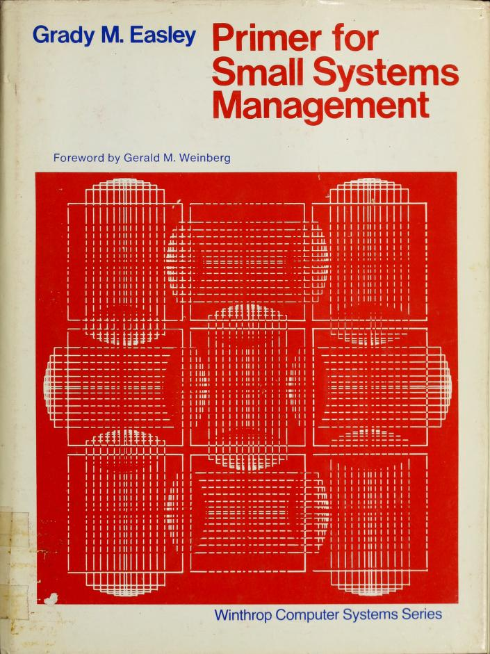 Primer for small systems management by Grady M. Easley