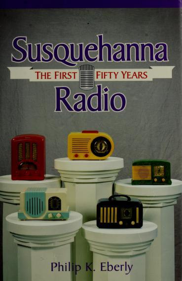 Susquehanna radio by Philip K. Eberly