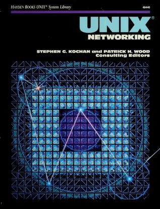 Cover of: UNIX networking | Stephen G. Kochan and Patrick H. Wood, eds.