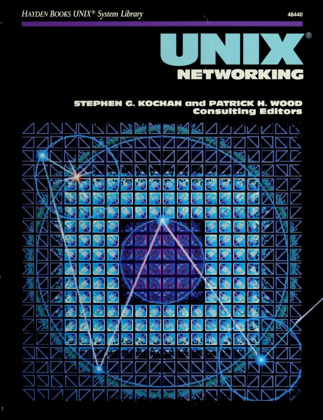 UNIX networking by Stephen G. Kochan and Patrick H. Wood, eds.
