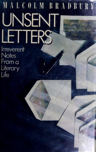 Unsent Letters Malcolm Bradbury Free Download Borrow And Streaming Internet Archive