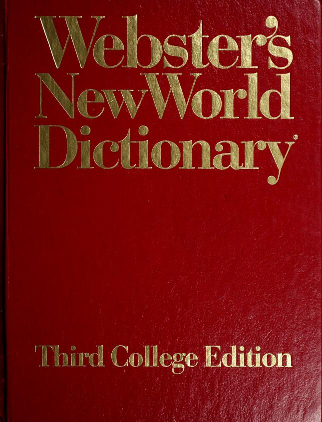 Webster's New World dictionary of American English by Victoria Neufeldt, editor in chief ; David B. Guralnik, editor in chief emeritus.