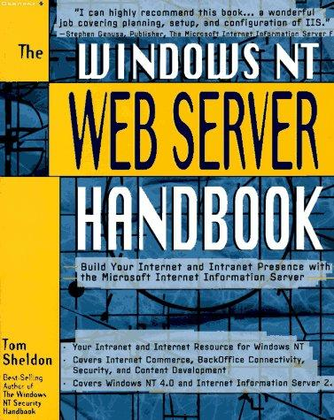 The Windows Nt Web Server Handbook by Tom Sheldon