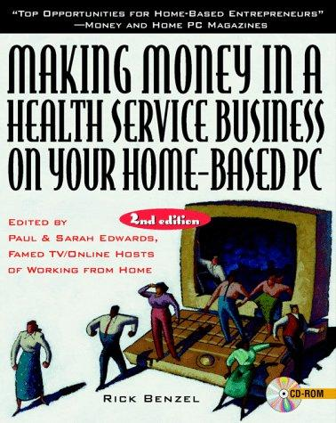 Making money in a health service business on your home-based PC by Rick Benzel