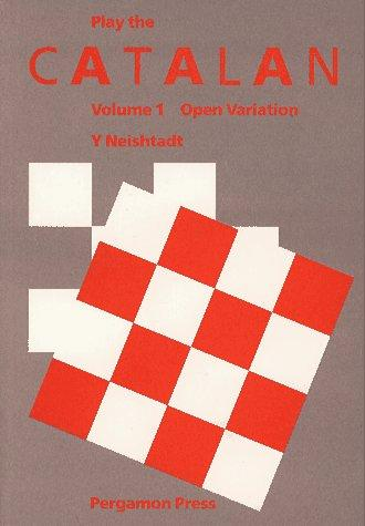 Play the Catalan (Pergamon Chess Openings) by J. Neishtadt