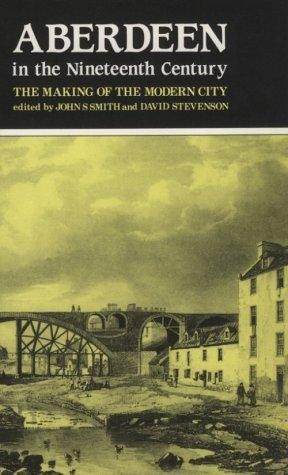Aberdeen in the Nineteenth Century by John Smith
