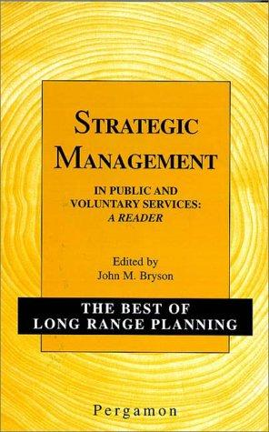 Strategic Management in Public and Voluntary Services by J.M. Bryson