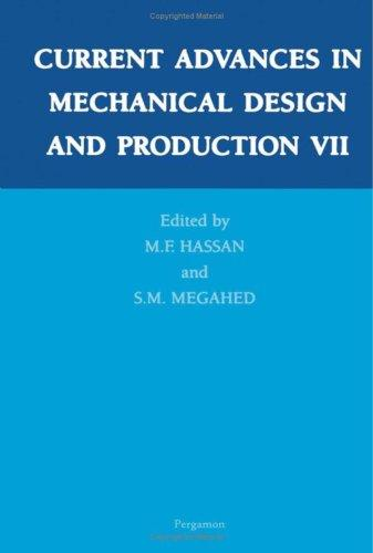 Current advances in mechanical design and production VII by Cairo University International MDP Conference (7th 2000 Cairo, Egypt)
