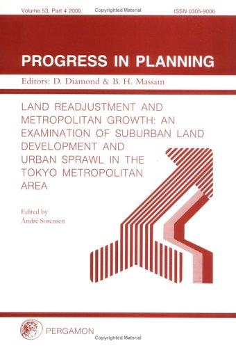 Land Readjustment and Metropolitan Growth by A. Sorensen