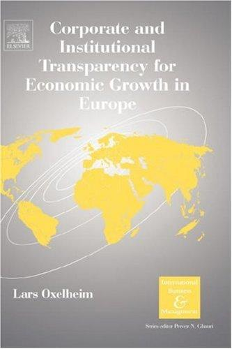 Corporate and Institutional Transparency for Economic Growth in Europe, Volume 19 (International Business and Management) by Lars Oxelheim