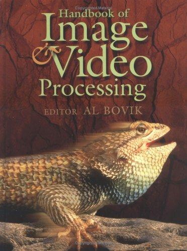 Handbook of Image and Video Processing (Communications, Networking and Multimedia) by Alan C. Bovik