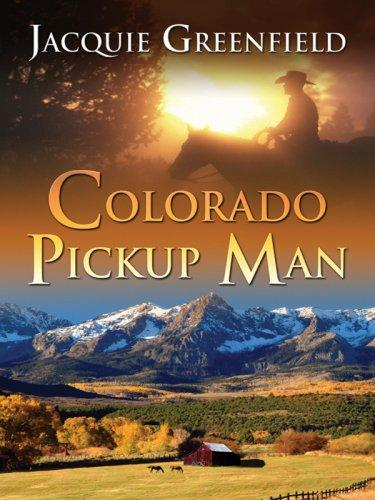 Colorado Pickup Man (Five Star Expressions) by Jacquie Greenfield