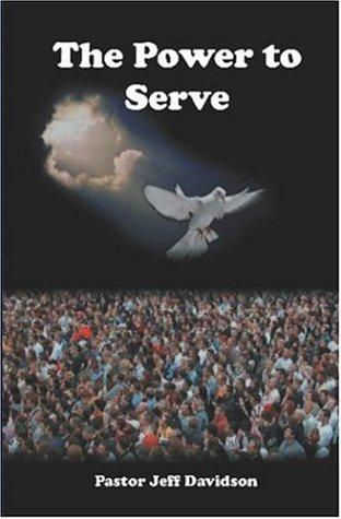 The Power to Serve by Jeff Davidson