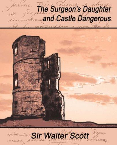 The surgeon's daughter. Castle dangerous by Sir Walter Scott