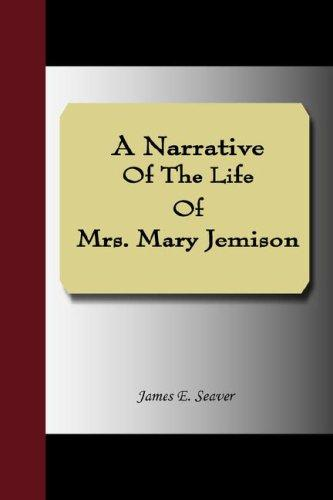 A Narrative Of The Life Of Mrs. Mary Jemison by James E. Seaver