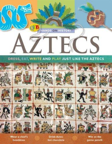 The Aztecs (Hands-On History) by Fiona MacDonald