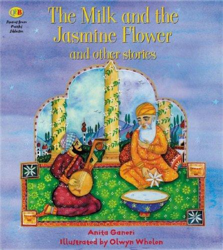 The Milk and the Jasmine Flower and Other Stories (Stories from Faiths) by Anita Ganeri