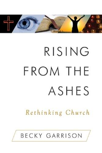 Rising from the Ashes by Becky Garrison