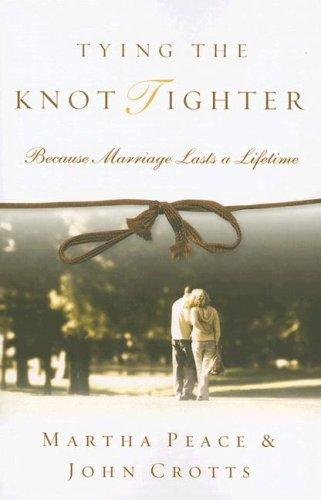 Tying the Knot Tighter by Peace, Martha