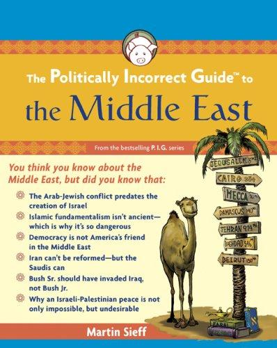The Politically Incorrect Guide to the Middle East (Politically Incorrect Guides)