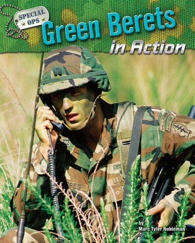 Green Berets in Action (Special Ops) by Marc Tyler Nobleman