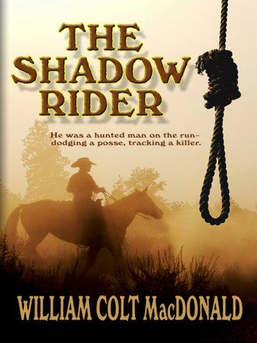 The Shadow Rider by William Colt MacDonald
