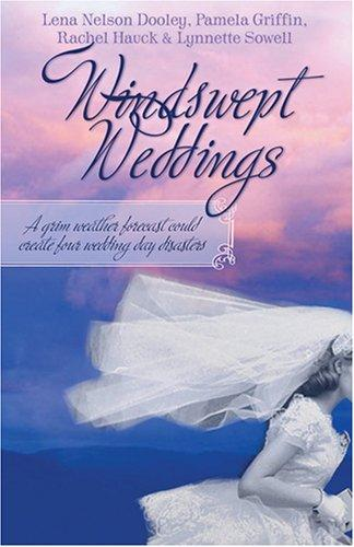 Windswept Weddings by Lena Nelson Dooley, Pamela Griffin, Rachel Hauck, Lynette Sowell
