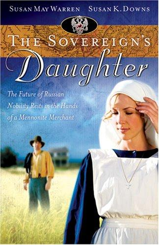 The Sovereign's Daughter (originally Oksana) by Susan May Warren