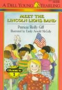 Meet the Lincoln Lions Band by Patricia Reilly Giff