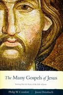 The many Gospels of Jesus by Philip Wesley Comfort