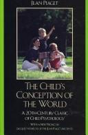 The child's conception of the world by Jean Piaget
